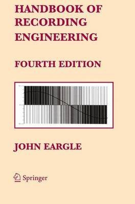 [Handbook of Recording Engineering] (By: John Eargle) [published: September, 2005]