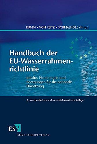 Handbuch der EU-Wasserrahmenrichtlinie: Inhalte, Neuerungen und Anregungen für die nationale Umsetzung