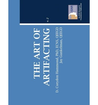 [(The Art of Artifacting)] [Author: Phd D Corydon Hammond] published on (August, 2011)