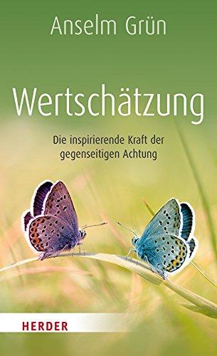 Inspirierende Buch (Wertschätzung. Die inspirierende Kraft der gegenseitigen Achtung (Herder Spektrum))