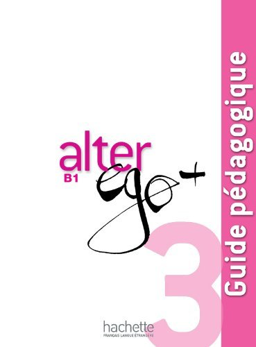 Alter EGO +: Guide Pedagogique 3 by Sylvie Pons (May 20,2013)