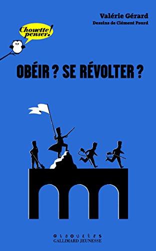 Obéir ? Se révolter ?