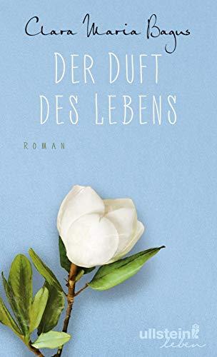 Der Duft des Lebens: Roman