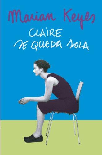 Claire se queda sola (Familia Walsh 1) por Marian Keyes