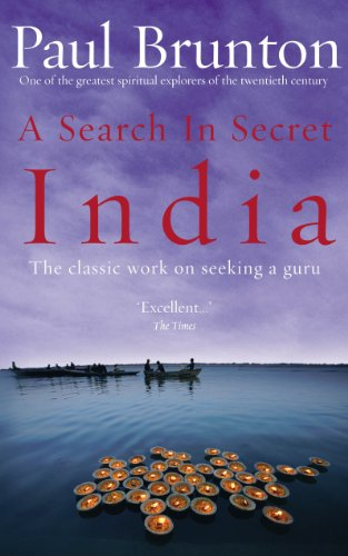 A Search In Secret India: The classic work on seeking a guru: The Classic Work on Seeking a Guru - By One of the Greatest Spiritual Explorers of the Twentieth Century - Paul Custom Classic Les
