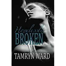 Hopelessly Broken (A New Adult romance): Volume 1 by Tawny Taylor (2013-07-29)