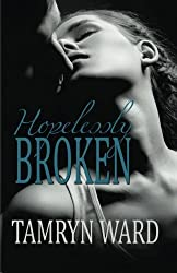 Hopelessly Broken (A New Adult romance): Volume 1 by Tawny Taylor (2013-07-29)
