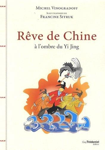 Rêves de Chine : A l'ombre du Yi Jing par Michel Vinogradoff