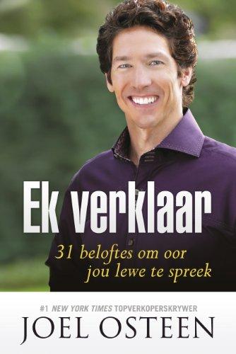 Ek verklaar: 31 beloftes om oor jou lewe te spreek (Afrikaans Edition)