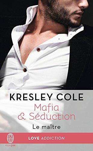 Mafia & Séduction : Le maître de Kresley Cole