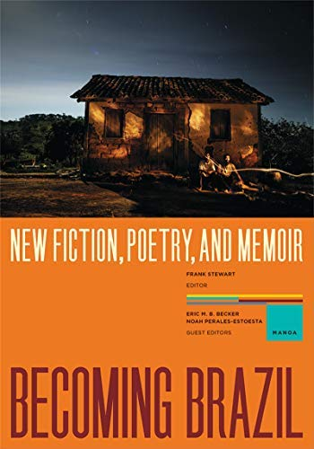 Becoming Brazil: New Fiction, Poetry, and Memoir (Mānoa Book 33) (English Edition)