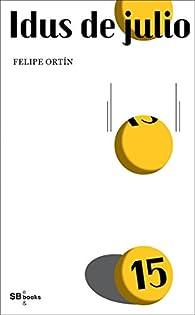 Idus de Julio par Felipe Ortín