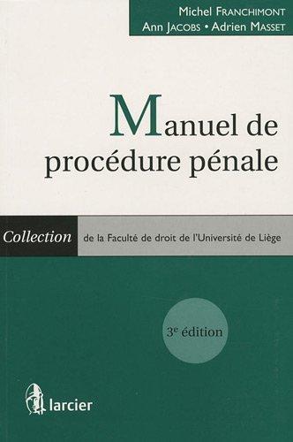 Manuel de procédure pénale par Michel Franchimont, Ann Jacobs, Adrien Masset