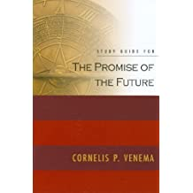 The Promise of the Future (Study Guide) by Cornelis Venema (2009-03-01)
