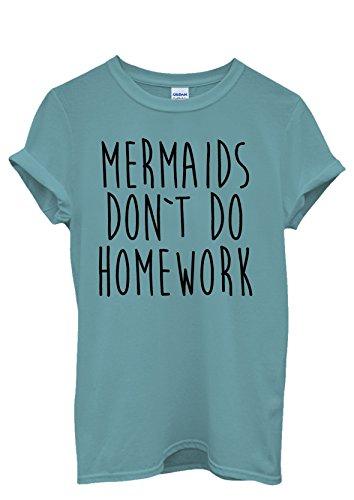 Mermaids Do Not Do Homework Men Women Damen Herren Unisex Top T Shirt Licht Blau