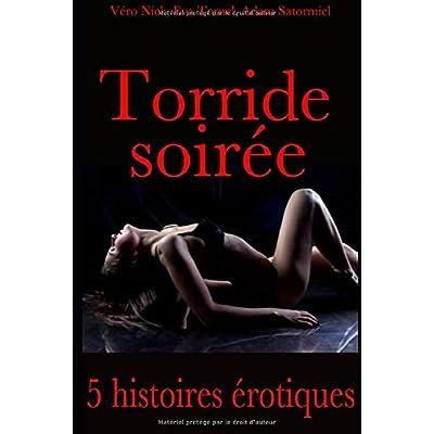 Torride soirée: Compilation de 5 histoires érotiques pour adulte en français, interdit aux moins de 18 ans
