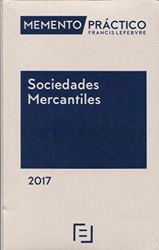 Memento Practico Sociedades Mercantiles 2017 por Lefebvre-El Derecho