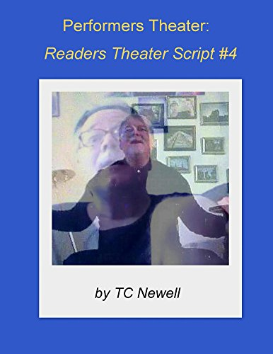 Performers Theater:  Readers Theater Script #4 (English Edition)