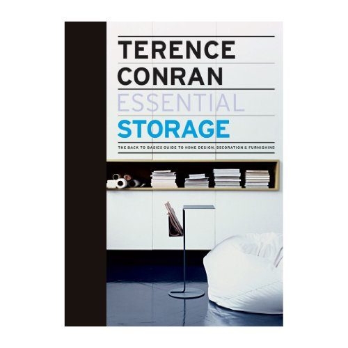 Essential Storage The Back to Basics Guide to Home Design, Decoration and Furnishing by Conran, Terence ( AUTHOR ) May-03-2010 Hardback