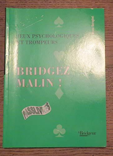 Bridgez malin ! : Jeux psychologiques et trompeurs