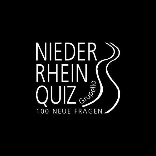 Niederrhein-Quiz - 100 neue Fragen: 100 Fragen und Antworten