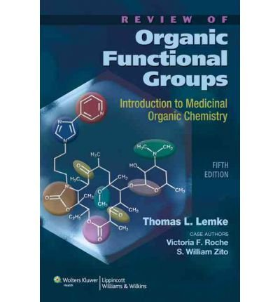 [(Review of Organic Functional Groups: Introduction to Medicinal Organic Chemistry)] [Author: Thomas L. Lemke] published on (May, 2011)