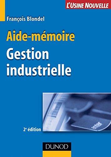 Aide-mémoire de gestion industrielle - 2ème édition (Sciences et Techniques)