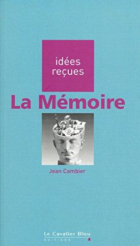 La Mémoire: idée reçues sur la mémoire (Idees recues)