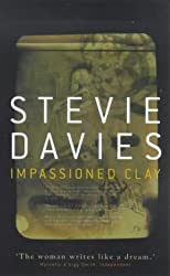 Impassioned Clay by Stevie Davies (1999-04-01)