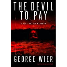 The Devil To Pay (The Bill Travis Mysteries Book 4) (English Edition)