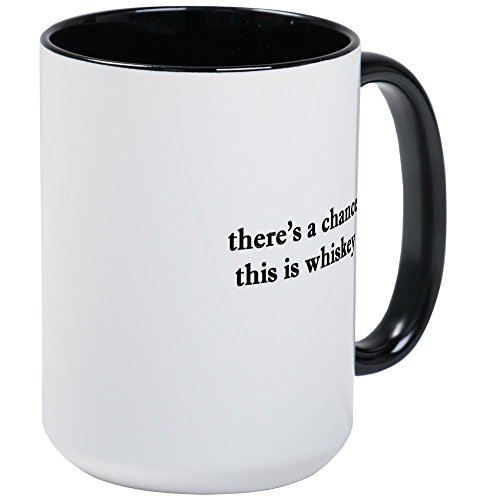 CafePress – Theres A Chance This Is Whiskey Mugs – Kaffeetasse, groß, 425 ml Kaffeetasse, Weiß...