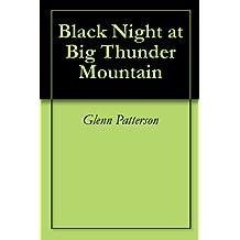 Black Night at Big Thunder Mountain