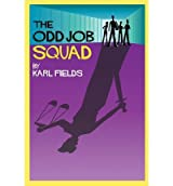 [ The Odd Job Squad ] By Fields, Karl (Author) [ Jun - 2011 ] [ Paperback ]