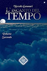 L'Incanto del Tempo - Volume Secondo