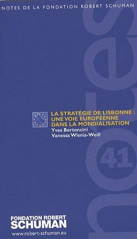 La Stratgie De Lisbonne : Une Voie Europenne Dans La Mondialisation .Fondation Robert Schuman,