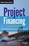 Project Financing: Asset-Based Financial Engineering (Wiley Finance Editions, Band 852)