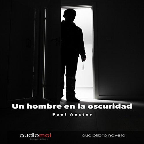 Un Hombre en la Oscuridad [Man in the Dark]  Audiolibri