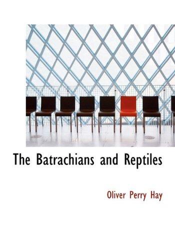 The Batrachians and Reptiles