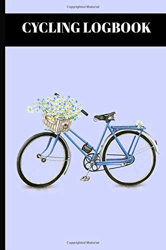 Cycling Logbook: Log All Your Ride Details Such As Distance Time And Weather With Bike With Flower Basket Cover por Sunny Days Prints