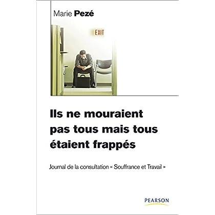Ils ne mouraient pas tous mais tous étaient frappés: Journal de la consultation Souffrance et Travail (ESSAIS ET DOCUM)