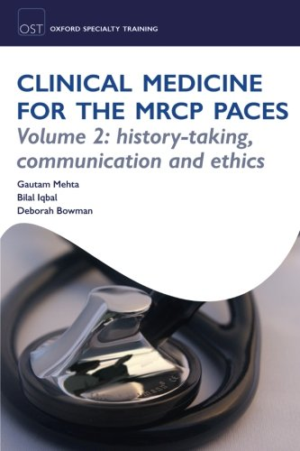 Clinical Medicine for the MRCP PACES: Volume 2: History-Taking, Communication and Ethics (Oxford Specialty Training: Revision Texts)
