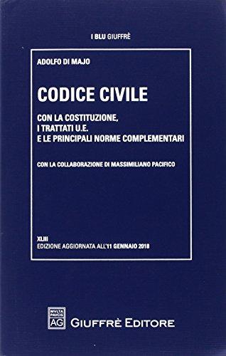 Codice civile. Con la Costituzione, i trattati U.E. e C.E., e le principali norme complementari
