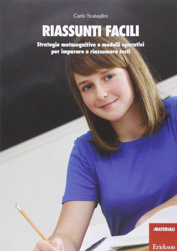 Riassunti facili. Strategie metacognitive e modelli operativi per imparare a riassumere testi