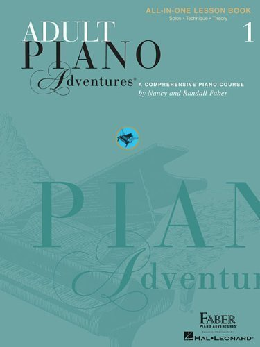 Adult Piano Adventures All-In-One Lesson Book 1: A Comprehensive Piano Course by Faber, Nancy, Faber, Randall Spi Rev Edition (2002)