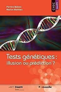 Tests génétiques : illusion ou prédiction? par Marion Mathieu