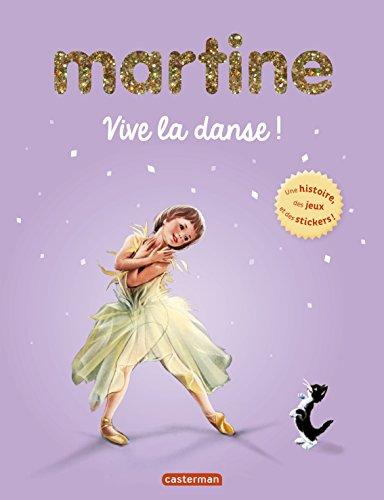 Martine : Vive la danse ! : Une histoire, des jeux et des stickers !