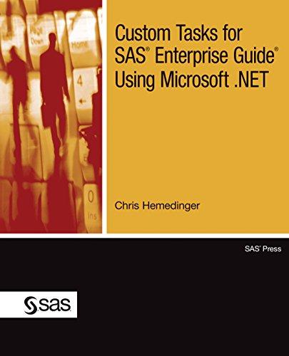 Custom Tasks for SAS Enterprise Guide Using Microsoft .NET (English Edition)
