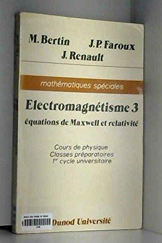 Cours de physique Electromagnétisme 3 : équations de Maxwell et relativité