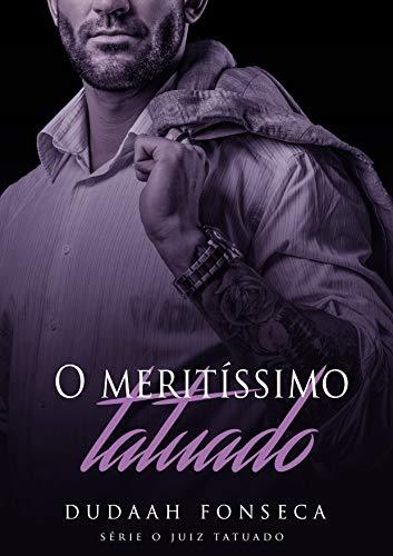 O MERITÍSSIMO TATUADO (Série O Juiz Tatuado Livro 5) (Portuguese ...