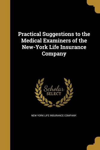 practical-suggestions-to-the-medical-examiners-of-the-new-york-life-insurance-company